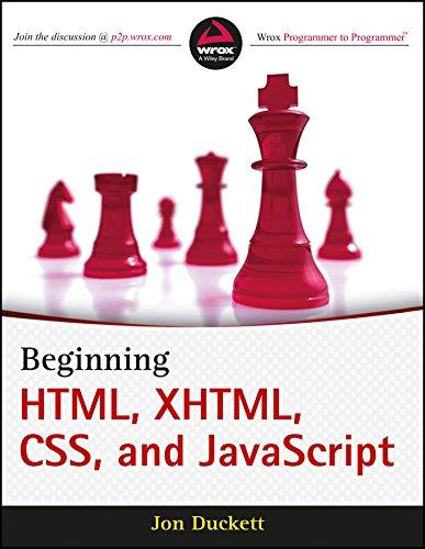 Beginning HTML, XHTML, CSS, and Javascript: Duckett, Jon
