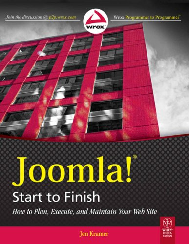 Joomla! Start to Finish: How to Plan, Execute, and Maintain Your Web Site: Jen Kramer