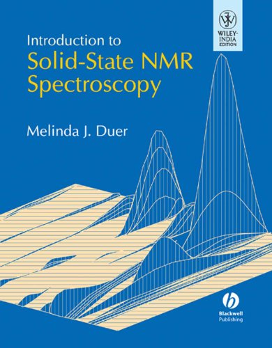Introduction to Solid-State NMR Spectroscopy: Melinda J. Duer
