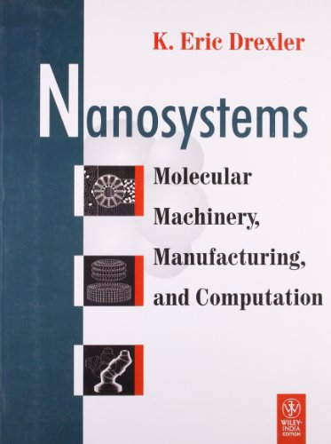 9788126525737: NANOSYSTEMS: MOLECULAR MACHINERY, MANUFACTURING AND COMPUTATION