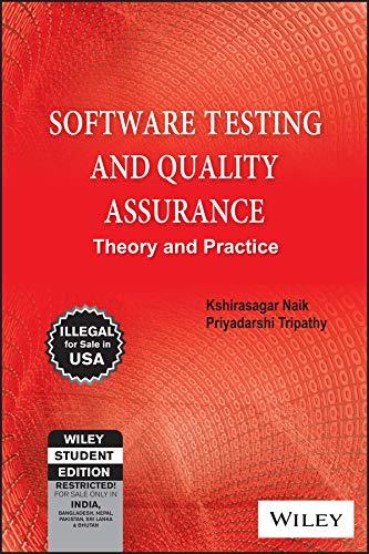 Software Testing and Quality Assurance: Theory and Practice: Kshirasagar Naik,Priyadarshi Tripathy