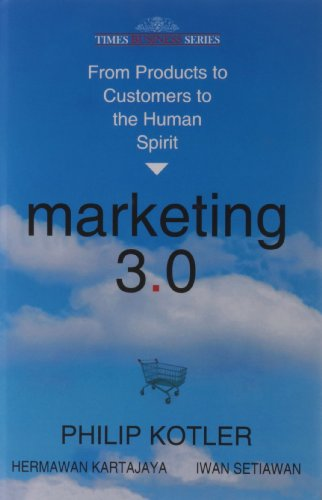 Marketing 3.0: From Products to Customers to: Philip Kotler
