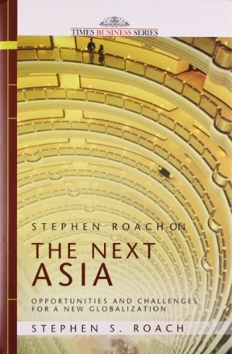 9788126526215: [Stephen Roach on the Next Asia: Opportunities and Challenges for a New Globalization] [by: Stephen S. Roach]