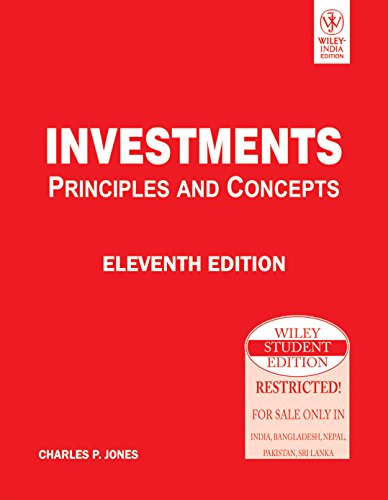 Investments: Principles and Concepts (Eleventh Edition): Charles P. Jones