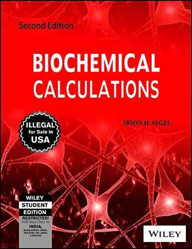 9788126526437: BIOCHEMICAL CALSULATIONS 2ED^BIOCHEMICAL CALSULATIONS 2ED^BIOCHEMICAL CALSULATIONS 2ED