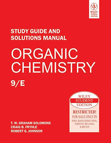 9788126526499: Organic Chemistry, Student Study Guide and Solutions Manual, 9ed [Paperback] [Jan 01, 2010] T.W. Graham Solomons and Craig B. Fryhle