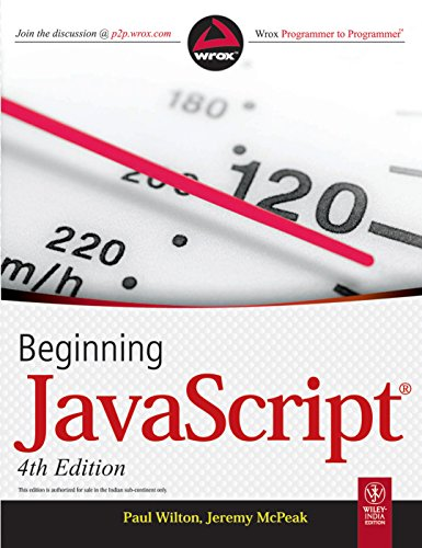 Beginning JavaScript (Fourth Edition): Jeremy Mcpeak,Paul Wilton
