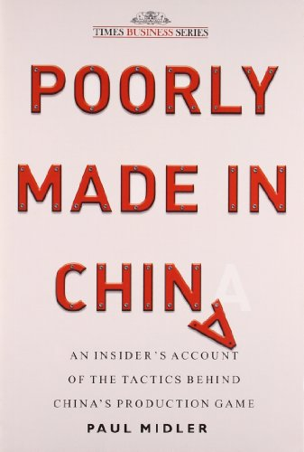 9788126526758: Poorly Made In China: An Insider's Account Of The Tactics Behind China's Production Game