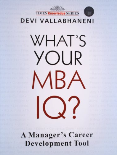 What's Your MBA IQ ?: A Manager's Career Development Tool