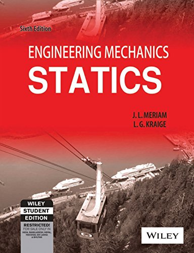Engineering Mechanics: Statics, Customized for VTU, Sixth Edition: J.L. Meriam,L.G. Kraige