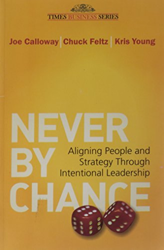 9788126526925: Never by Chance: Aligning People and Strategy Through Intentional Leadership