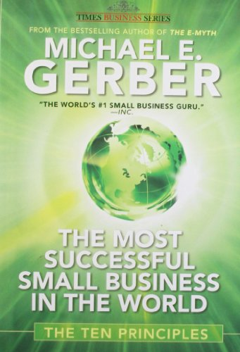 9788126527045: THE MOST SUCCESSFUL SMALL BUSINESS IN THE WORLD: THE TEN PRINCIPLES