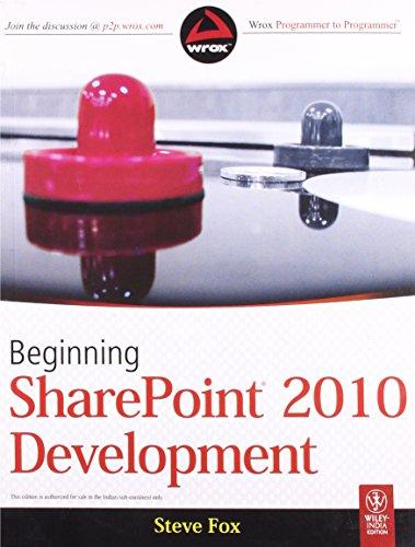9788126527212: Beginning SharePoint 2010 Development [BEGINNING SHAREPOINT 2010 DEVE] [Paperback]
