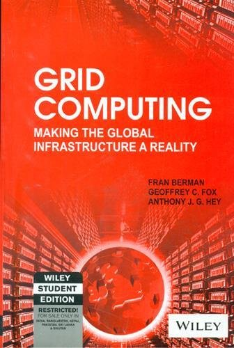 GRID COMPUTING: MAKING THE GLOBAL INFRASTRUCTURE A REALITY: FRAN BERMAN, GEOFFREY C. FOX, ANTHONY ...