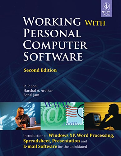 Working With Personal Computer Software, 2nd Ed: R. P. Soni, Harshal A. Arolkar and Sonal Jain