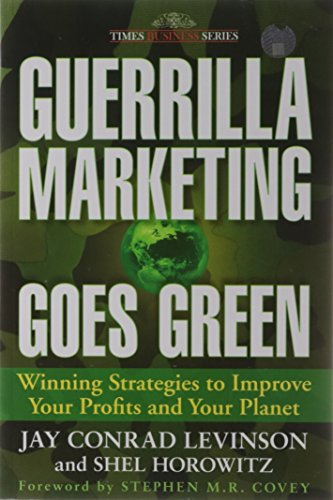 9788126527496: Guerrilla Marketing Goes Green: Winning Strategies To Improve Your Profits And Your Planet