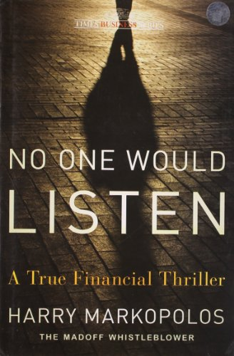 9788126527724: (NO ONE WOULD LISTEN: A TRUE FINANCIAL THRILLER ) BY MARKOPOLOS, HARRY{AUTHOR}Hardcover