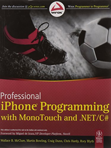 Professional iPhone Programming with Mono Touch and .NET/C#: Chris Hardy,Craig Dunn,Martin ...