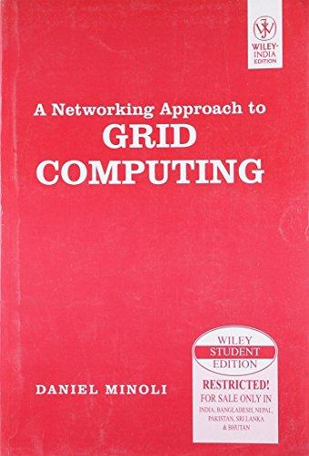 A Networking Approach to Grid Computing: Daniel Minoli