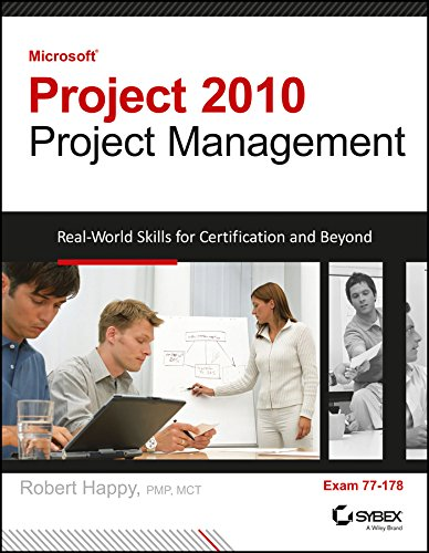 Microsoft Project 2010 Project Management: Real-World Skills for Certification and Beyond, Exam 77-...