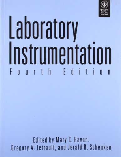 Laboratory Instrumentation (Fourth Edition): Mary C. Haven, Gregory A. Tetrault & Jerald R. ...