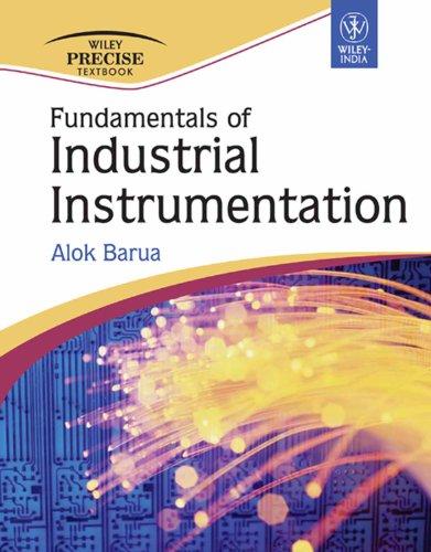 Fundamentals of Industrial Instrumentation: Alok Barua