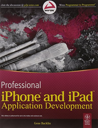 Professional iPhone and iPad: Application Development: Gene Backlin