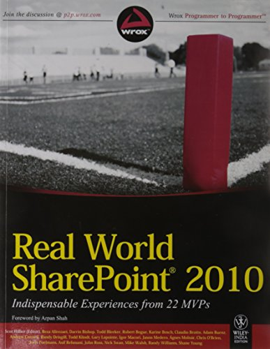Real World SharePoint 2010: Indispensable Experiences from 22 MVPs: Darrin Bishop,Karine Bosch,Reza...