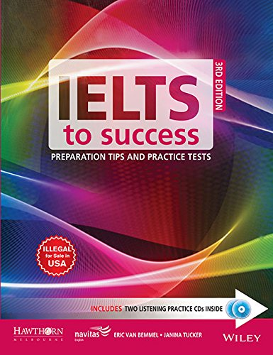 IELTS To Success: Preparation Tips And Practice Tests: Eric Van Bemmel and Janina Tucker