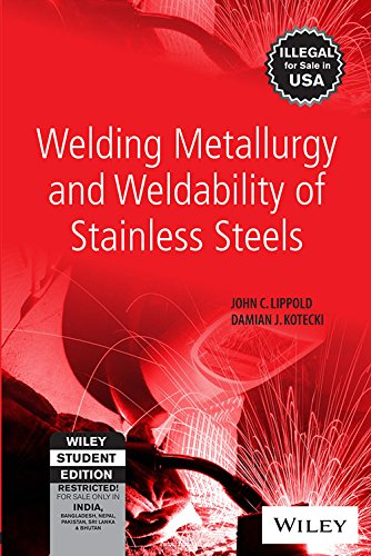 Welding Metallurgy and Weldability of Stainless Steels: Damian J. Kotecki