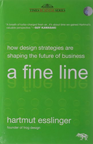 9788126529544: A Fine Line: How Design Strategies are Shaping the Future of Business