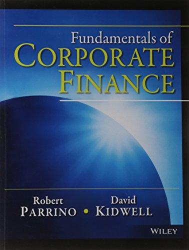 Fundamentals Of Corporate Finance: Robert Parrino, David Kidwell