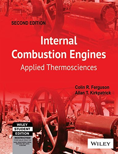 Internal Combustion Engines: Applied Thermosciences (Second Edition): Allan T. Kirkpatrick,Colin