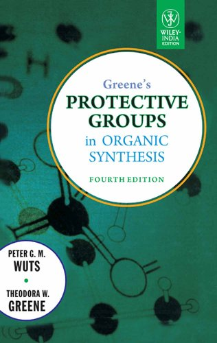 Greenes Protective Groups In Organic Synthesis, 4Th Edition: Wuts Peter G.M. Et.Al