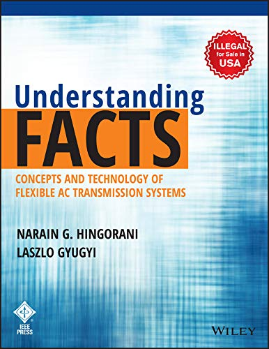 9788126530403: Understanding FACTS: Concepts and Technology of Flexible AC Transmission Systems (Exclusively distributed by BSP Books Pvt. Ltd.)