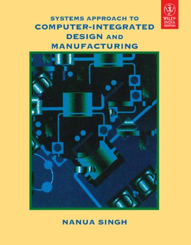 9788126530410: Systems Approach to Computer-Integrated Design and Manufacturing