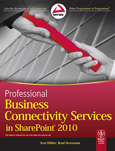 Professional Business Connectivity Services in SharePoint 2010: Brad Stevenson,Scot Hillier