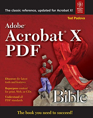 Adobe Acrobat X PDF: Bible: Ted Padova