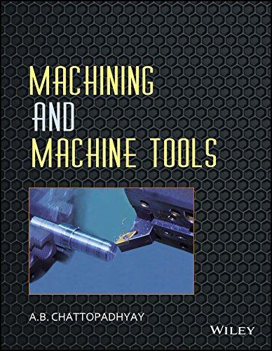 Machining & Machine Tools: A.B. Chattopadhyay
