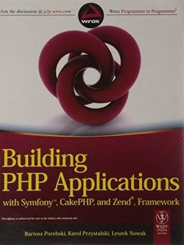 9788126531059: Building PHP Applications with Symfony, CakePHP & Zend Framework