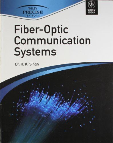 Fiber-Optic Communication Systems: Dr R.K. Singh