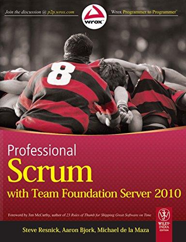 Professional Scrum with Team Foundation Server 2010: Aaron Bjork,Michael De La Maza,Steve Resnick
