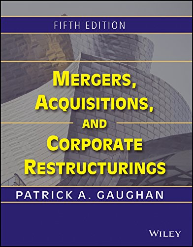Mergers, Acquisitions, and Corporate Restructurings (Fifth Edition): Patrick A. Gaughan