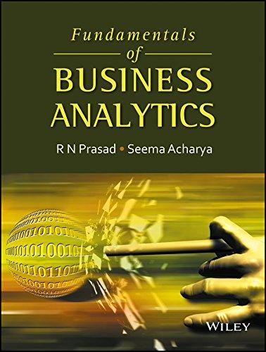 Fundamentals od Business Analytics: R.N. Prasad,Seema Acharya