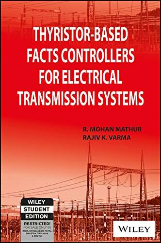 9788126532247: Thyristor-Based Facts Controllers for Electrical Transmission Systems