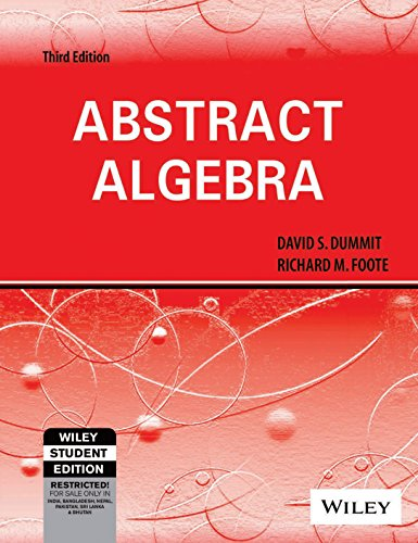 Abstract Algebra, 3rd Edn: David S.Dummit,Richard M.Foote