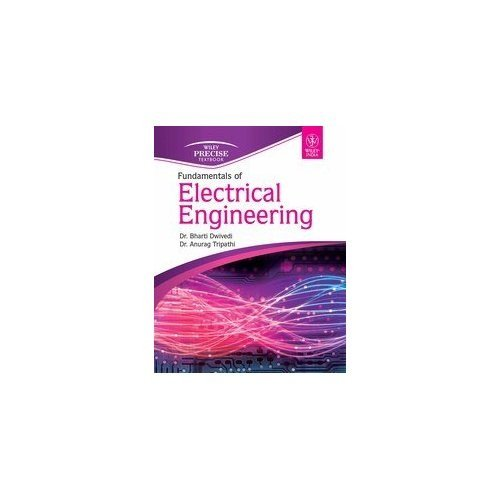 Fundamentals of Electrical Engineering: Anurag Tripathi,Bharti Dwivedi
