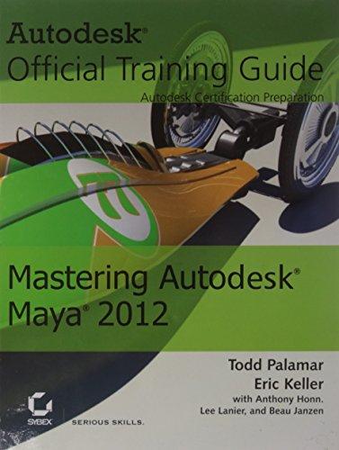 Mastering Autodesk Maya 2012 (Autodesk Official Training Guide): Eric Keller,Todd Palamar
