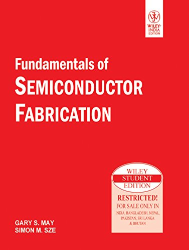 Fundamentals Of Semiconductor Fabrication (Wiley Student Edition): May, Gary S.&