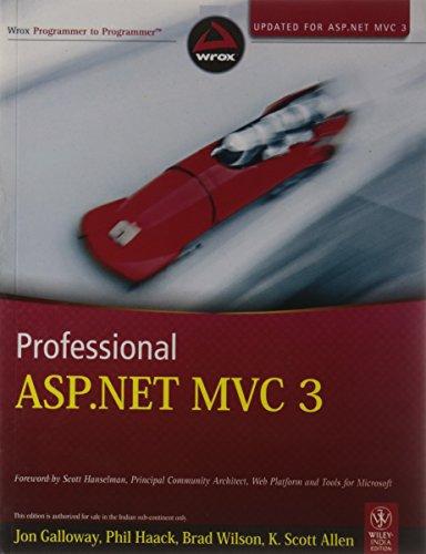 Professional ASP. NET MVC 3: Brad Wilson,Jon Galloway,K. Scott Allen,Phil Haack